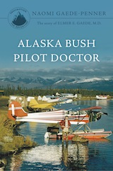 Alaska Bush Pilot Doctor Book Cover